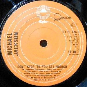 7 / MICHAEL JACKSON / DON'T STOP 'TIL YOU GET ENOUGH / I CAN'T HELP IT