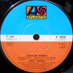 7 / BETTY WRIGHT / CLEAN UP WOMAN / IT'S HARD TO STOP