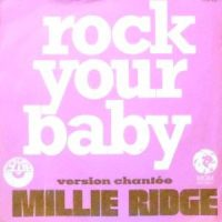 7 / MILLIE RIDGE / ROCK YOUR BABY