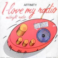7 / AFFINITY / I LOVE MY RADIO / FOR YOU AND ME