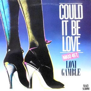12 / LONI GAMBLE / COULD IT BE LOVE