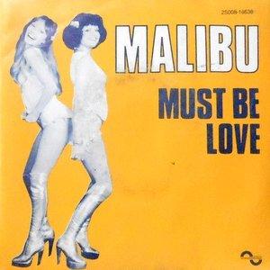 7 / MALIBU / MUST BE LOVE