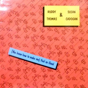 12 / RUDDY THOMAS & SUSAN CADOGAN / (YOU KNOW HOW TO MAKE ME) FEEL SO GOOD / GOOD GOOD FEELING