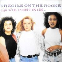 12 / FRAGILE ON THE ROCKS / LAVIE CONTINUE