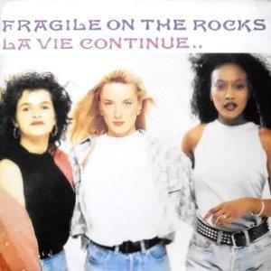 12 / FRAGILE ON THE ROCKS / LAVIE CONTINUE