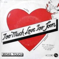 7 / MIDAS TOUCH / TOO MUCH LOVE TOO SOON / GOTTA GET BACK TO YOU