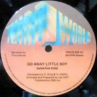 12 / SAMANTHA ROSE / GO AWAY LITTLE BOY