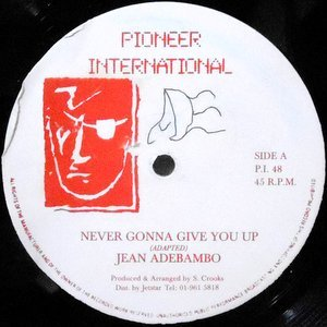 12 / JEAN ADEBAMBO / NEVER GONNA GIVE YOU UP