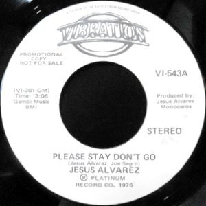 7 / JESUS ALVAREZ / PLEASE STAY DON'T GO