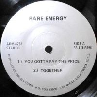 7 / RARE ENERGY / YOU GOTTA PAY THE PRICE / TOGETHER