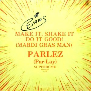 12 / PARLEZ / MAKE IT, SHAKE IT DO IT GOOD!