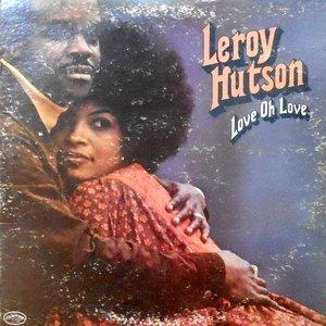 LP / LEROY HUTSON / LOVE OH LOVE
