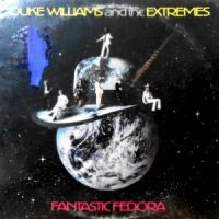LP / DUKE WILLIAMS AND THE EXTREMES / FANTASTIC FEDORA