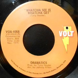 7 / DRAMATICS / WHATCHA SEE IS WHATCHA GET