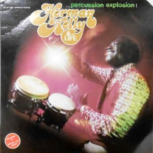 LP / HERMAN KELLY & LIFE / PERCUSSION EXPLOSION!