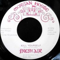 7 / FRESH AIR / KILL YOURSELF / JUST DON'T CARE