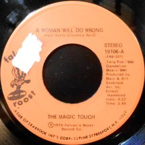 7 / MAGIC TOUCH / A WOMAN WILL DO WRONG / DEAR MOTHER
