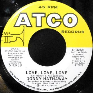 7 / DONNY HATHAWAY / LOVE, LOVE, LOVE / SOMEDAY WE'LL ALL BE FREE