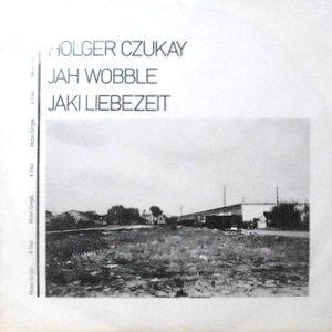 12 / HOLGER CZUKAY / JAH WOBBLE / JAKI LIEBEZEIT / HOW MUCH ARE THEY?