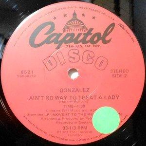 12 / GONZALEZ / AIN'T NO WAY TO TREAT A LADY / SHAKEDOWN