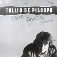 12 / TULLIO DE PISCOPO / STOP BAJON