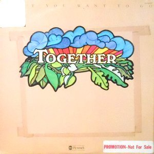 LP / TOGETHER / DON'T YOU WANT TO GO