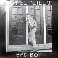 7 / MICHAEL METELKA / BAD BOY / RUNAWAY