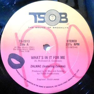 12 / ZALMAC (FEATURING ZULEMA) / WHAT'S IN IT FOR ME