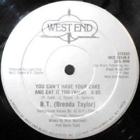 12 / B.T. (BRENDA TAYLOR) / YOU CAN'T HAVE YOUR CAKE AND EAT IT TOO