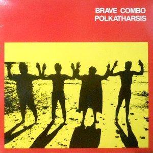 LP / BRAVE COMBO / POLKATHARSIS
