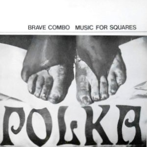LP / BRAVE COMBO / MUSIC FOR SQUARES