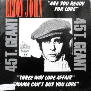 12 / ELTON JOHN / ARE YOU READY FOR LOVE / MAMA CAN'T BUY YOUR LOVE / THREE WAY LOVE AFFAIR