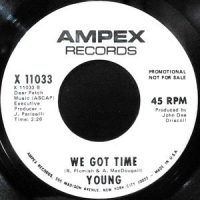 7 / YOUNG / WE GOT TIME / THE RAIN CAME DOWN