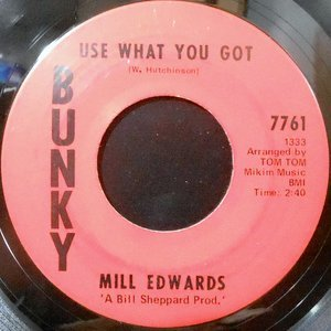 7 / MILL EDWARDS / USE WHAT YOU GOT / DON'T FORGET ABOUT ME
