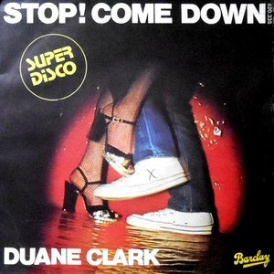 7 / DUANE CLARK / STOP! COME DOWN