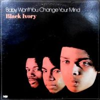 LP / BLACK IVORY / BABY, WON'T YOU CHANGE YOUR MIND