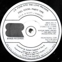 12 / J.R. FUNK AND THE LOVE MACHINE / FEEL GOOD, PARTY TIME