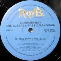 12 / BARBARA ROY AND ECSTASY, PASSION AND PAIN / IF YOU WANT ME