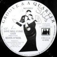 12 / ADJIN O'NEIL / LOVE WILL COME EASY