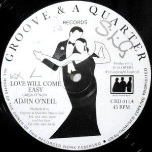12 / ADJIN O'NEIL / LOVE WILL COME EASY