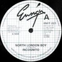12 / INCOGNITO / NORTH LONDON BOY / SECOND CHANCE
