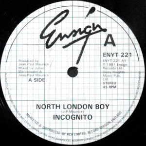12 / INCOGNITO / NORTH LONDON BOY / SECOND CHANCE
