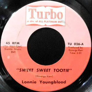 7 / LONNIE YOUNGBLOOD / SWEET SWEET TOOTIE / IN MY LONELY ROOM