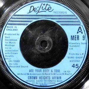 7 / CROWN HEIGHTS AFFAIR / USE YOUR BODY & SOUL / YOU GAVE ME LOVE