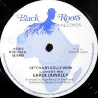12 / ERROL DUNKLEY / BETCHA BY GOLLY WOW