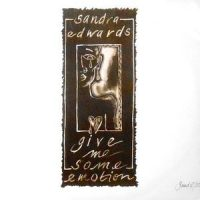 12 / SANDRA EDWARDS / GIVE ME SOME EMOTION / I LOVE YOU