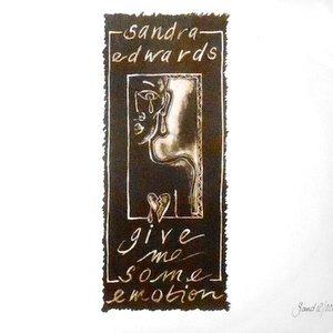 12 / SANDRA EDWARDS / GIVE ME SOME EMOTION / I LOVE YOU