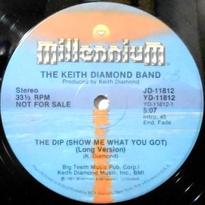 12 / THE KEITH DIAMOND BAND / THE DIP (SHOW ME WHAT YOU GOT)