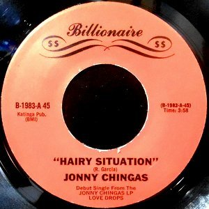 7 / JONNY CHINGAS / HAIRY SITUATION / I WANT TO MARRY YOU