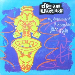 7 / DREAM WARRIORS / MY DEFINITION OF A BOOMBASTIC JAZZ STYLE
